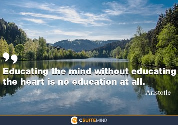educating-the-mind-without-educating-the-heart-is-no-educati