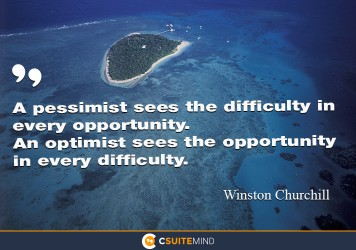 a-pessimist-sees-the-difficulty-in-every-opportunity-an-opt