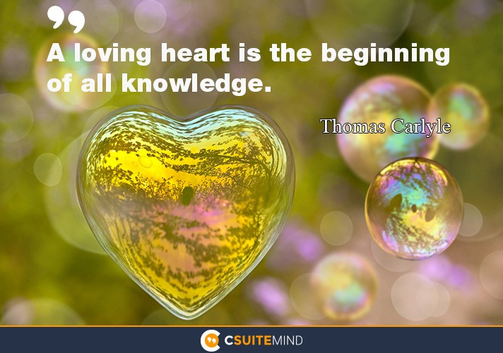 Image result for a loving heart is the beginning of all knowledge