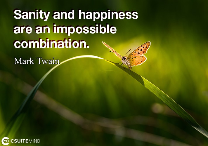 sanity-and-happiness-are-an-impossible-combination