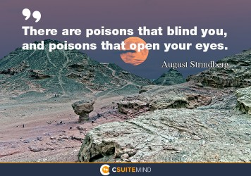 there-are-poisons-that-blind-you-and-poisons-that-open-your