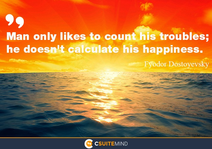 man-only-likes-to-count-his-troubles-he-doesnt-calculate