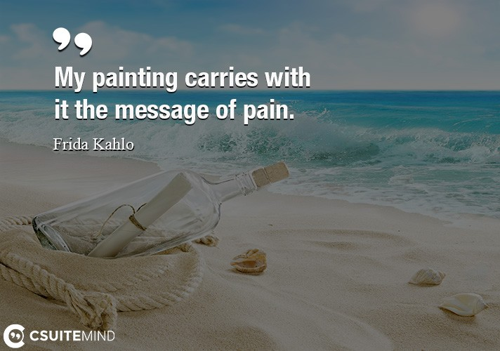 my-painting-carries-with-it-the-message-of-pain