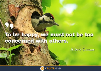 to-be-happy-we-must-not-be-too-concerned-with-others