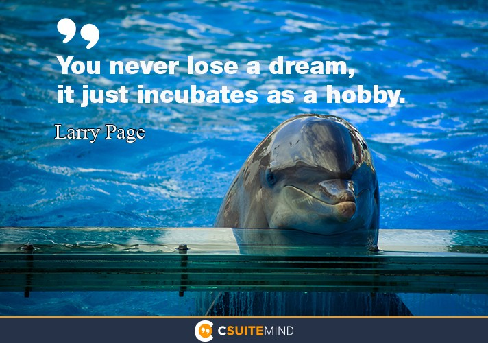 you-never-lose-a-dream-it-just-incubates-as-a-hobby